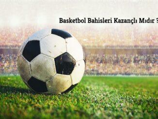 Basketbol Bahisleri Kazançlı Mıdır ?